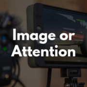 Image or Attention