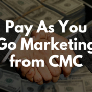 Pay As You Go Marketing With CMC